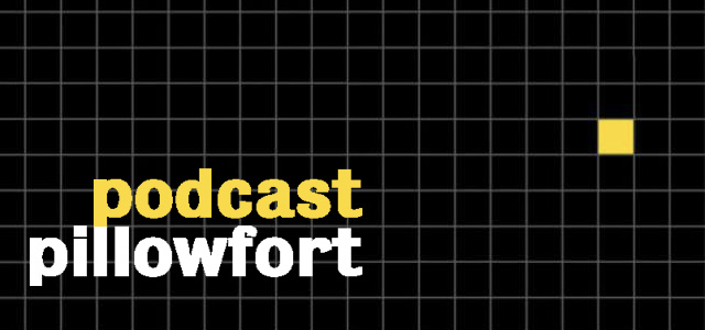 Podcast Pillowfort - Episode 2 - 99% Awesome