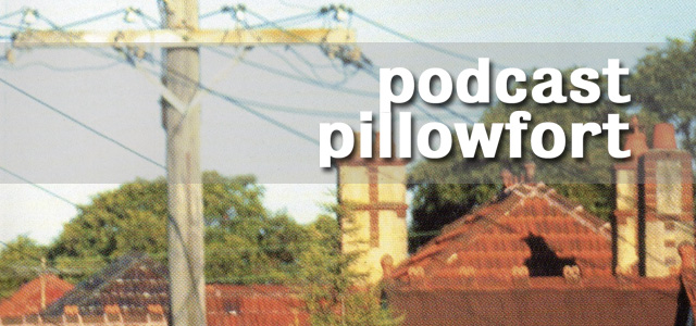 Podcast Pillowfort Episode 4 - The All Segments Show